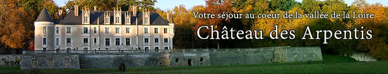 Séjournez au coeur de la vallée de la Loire au Château des Arpentis !